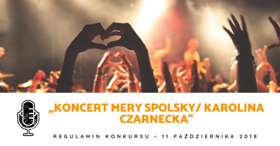 """Regulamin konkursu """"Koncert Mery Spolsky/ Karolina Czarnecka"""""""