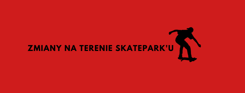 Zmiany na terenie Skatepark'u przy ulicy Bielskiej