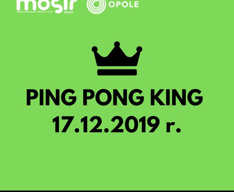 PING PONG KING 17 GRUDNIA
