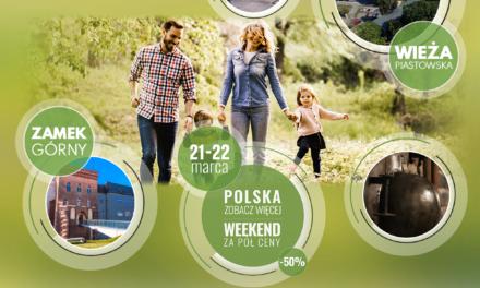 """""""Polska zobacz więcej, weekend za pół ceny """" – 21 – 22 marca 2020"""